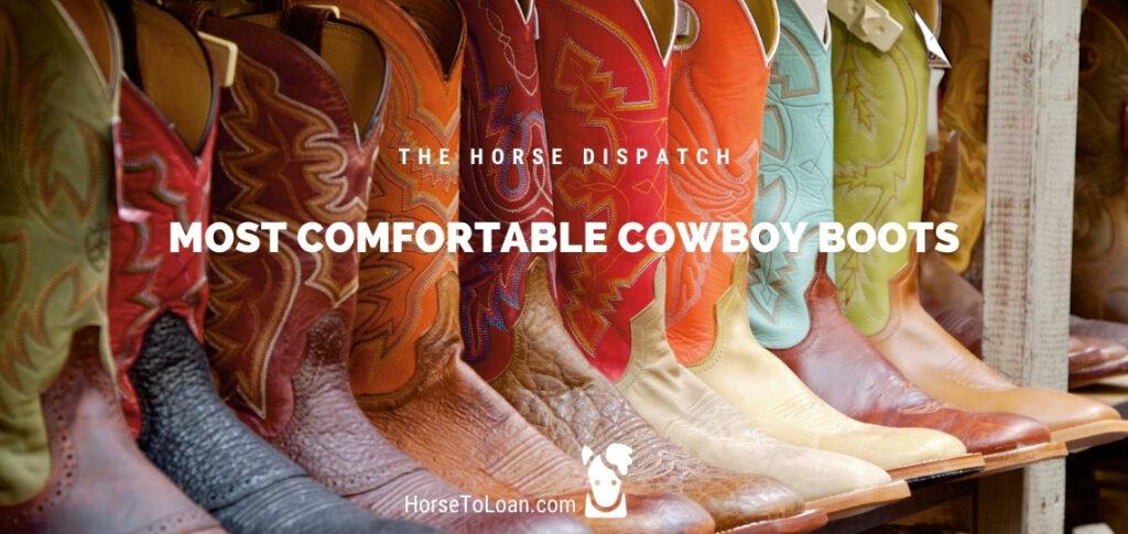Most Comfortable cowboy boots